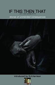 If This Then That: Stories of Unintended Consequences