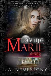 Loving Marie: A Fairfield Corners Prequel