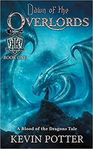 Dawn of the Overlords: Blood of the Dragons, Book One