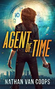 Agent of Time: A Time Travel Thriller