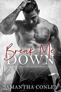 Break Me Down: Silver Tongued Devils Series Book 2