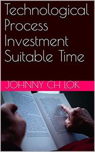 Technological Process Investment Suitable Time