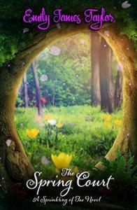 The Spring Court: A Sprinkling of Fae Novel