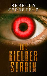The Kielder Strain: A Horror Novel
