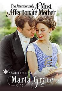 A Most Affectionate Mother: A Pride and Prejudice sequel