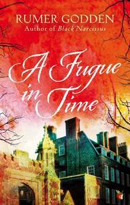 A Fugue in Time: A Virago Modern Classic