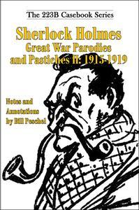 Sherlock Holmes Great War Parodies and Pastiches II: 1915-1919