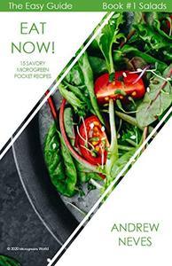 Eat Now! 15 Savory Microgreen Pocket Recipes