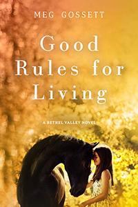 Good Rules For Living: Christian Romance