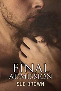 Final Admission: A hurt/comfort gay romance