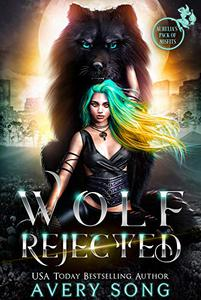 WOLF REJECTED: A Paranormal Shifter Romance