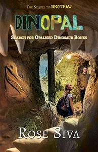 DINOPAL: Dinosaurs, Opals and mysteries in the Australian Outback