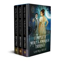 The Complete Mercy's Embrace Trilogy: An Austen-Inspired Regency Romance