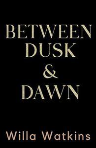 Between Dusk & Dawn: A Stepbrother Romance