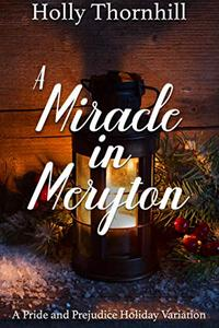 A Miracle in Meryton: A Pride and Prejudice Holiday Variation