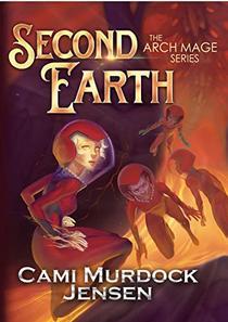 Second Earth: A Clean Teen Fantasy Adventure