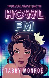 Howl FM: A Paranormal Rom Com