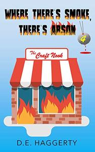 Where There's Smoke, There's Arson: a humorous senior sleuth cozy mystery short read