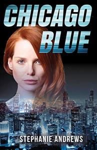 Chicago Blue: A Fast-paced and Funny Crime Caper