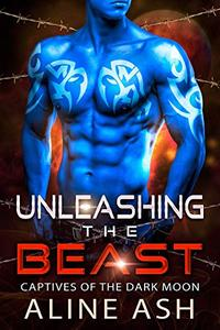 Unleashing the Beast: A Sci-Fi Alien Abduction Romance