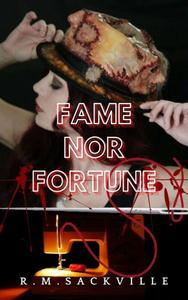 Fame Nor Fortune