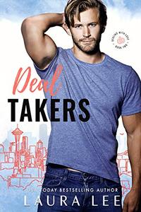 Deal Takers: A Frenemies-to-Lovers Romantic Comedy