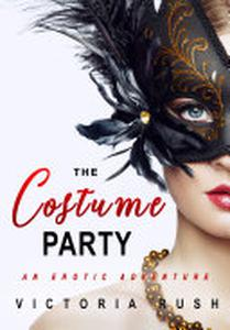 The Costume Party: An Erotic Adventure