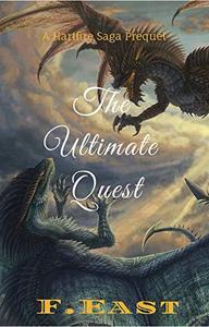 The Ultimate Quest: A Hartfire Saga Prequel