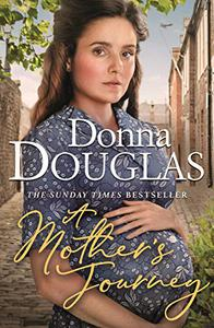 A Mother's Journey: A dramatic and heartwarming new saga from the bestselling author