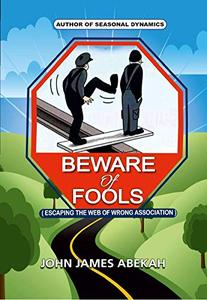BEWARE OF FOOLS: ESCAPING THE WEB OF WRONG ASSOCIATION