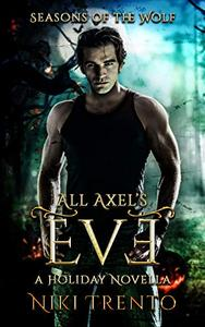 All Axel's Eve: Seasons of the Wolf: A Holiday Novella