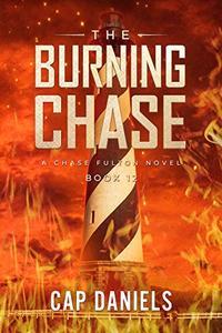 The Burning Chase: A Chase Fulton Novel