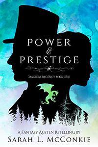 Power and Prestige: A Fantasy Austen Retelling