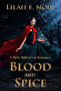 Blood And Spice (The Witch, The Shifter, The Vampire): A Dark Halloween Romance