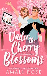 Under the Cherry Blossoms: A Fling to Forever Romance