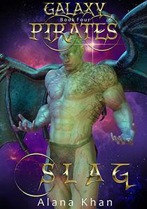 Slag: Book Four in the Galaxy Pirates Alien Abduction Romance Series