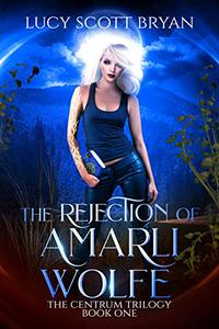 The Rejection of Amarli Wolfe