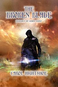 The Broken Blade: A Legacy of Chaos Story