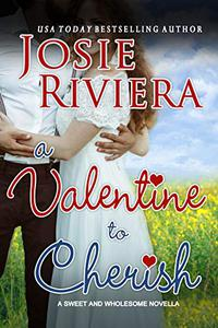 A Valentine To Cherish: A Sweet and Wholesome Christian Novella
