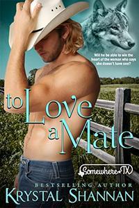 To Love A Mate: Somewhere, TX Saga
