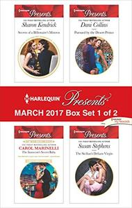 Harlequin Presents March 2017 - Box Set 1 of 2: Secrets of a Billionaire's Mistress\The Innocent's Secret Baby\Pursued by the Desert Prince\The Sicilian's Defiant Virgin