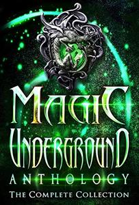 Magic Underground: The Complete Collection