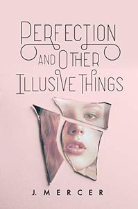 Perfection and Other Illusive Things
