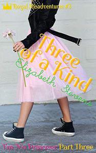Three of a Kind: I'm No Princess (Part 3)
