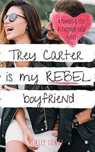 Trey Carter is My Rebel Boyfriend: A Sweet YA Romance