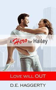 A Hero for Hailey: a romantic comedy