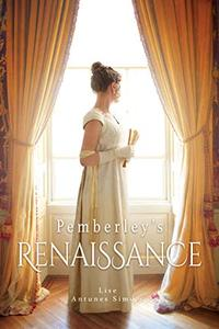 Pemberley's Renaissance: A Pride and Prejudice continuation, translated from French