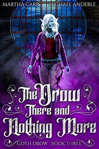 The Drow There and Nothing More