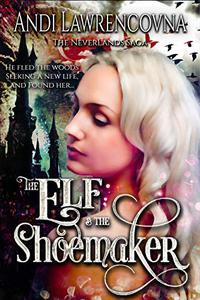 The Elf & the Shoemaker: A Not So Grim Short Story