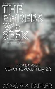The Embers We Seek